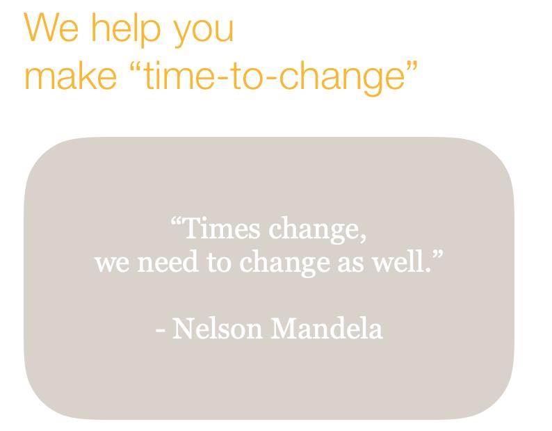 "We help you make ""time-to-change"""